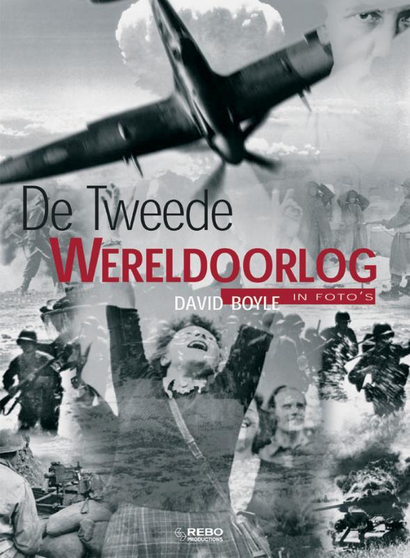De Tweede Wereldoorlog in foto's